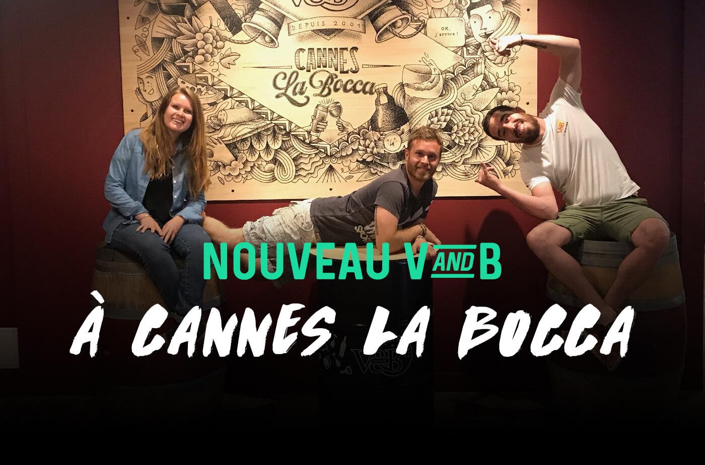 ouverture V and B Cannes la Bocca